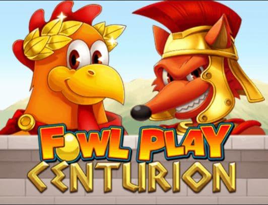 Slot Fowl Play Centurion Online