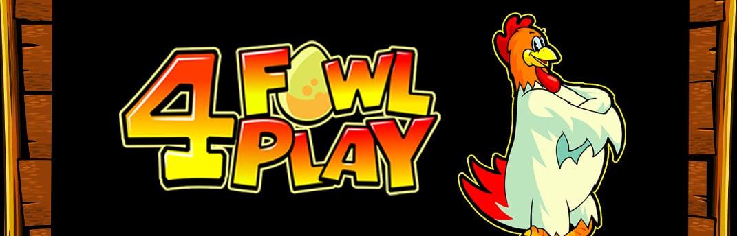 Slot 4 Fowl Play Gratis