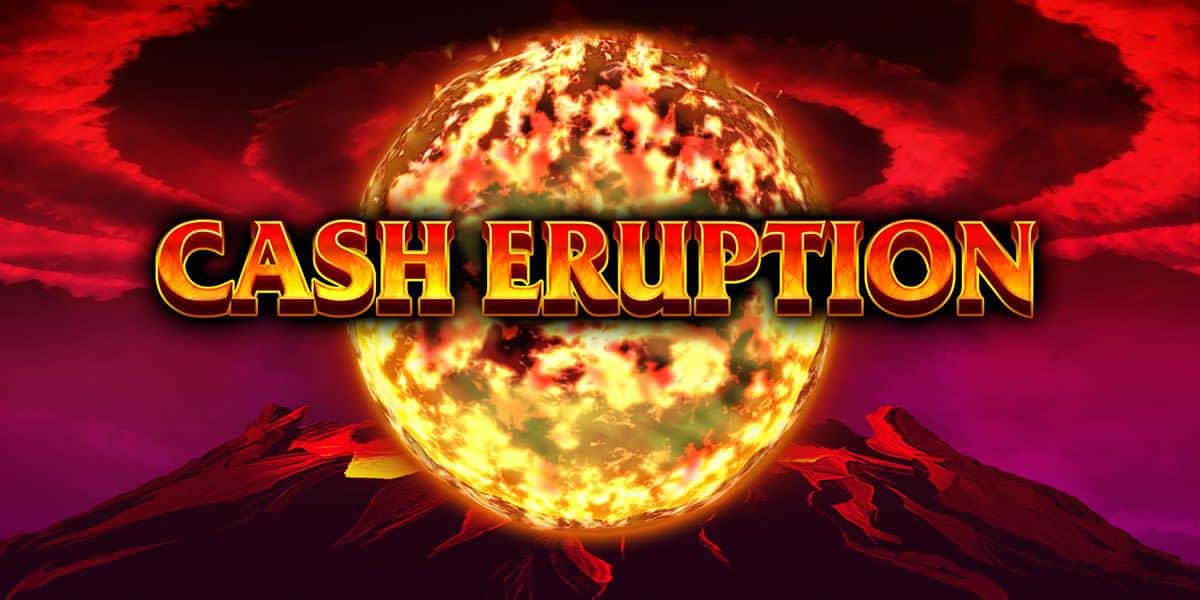 Slot gratis Cash Eruption