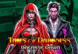 Slot Gratis Tales of Darkness Break of Dawn